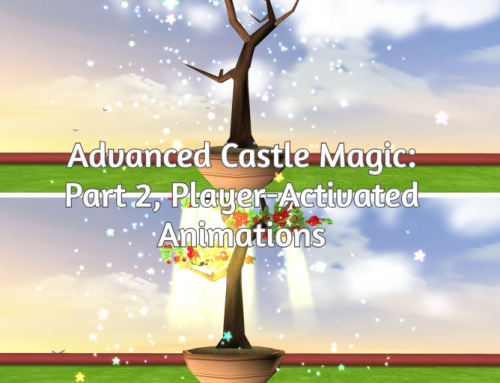 Advanced Castle Magic Part 2: Player-Activated Animations!